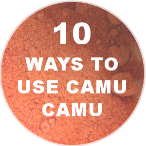 10 Uses for Camu Powder