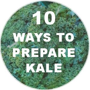 10 Ways to Cook / Eat Kale