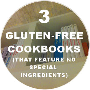 Gluten Free Cookbooks - No Special Ingredients Required